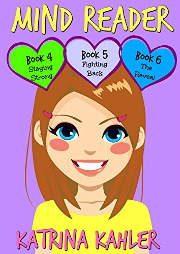 MIND READER : Part Two - Books 4, 5  & 6: Books for Girls 9 - 12 (Mind Reader Book)