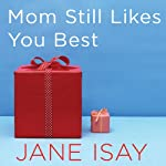 Mom Still Likes You Best: The Unfinished Business Between Siblings | Jane Isay