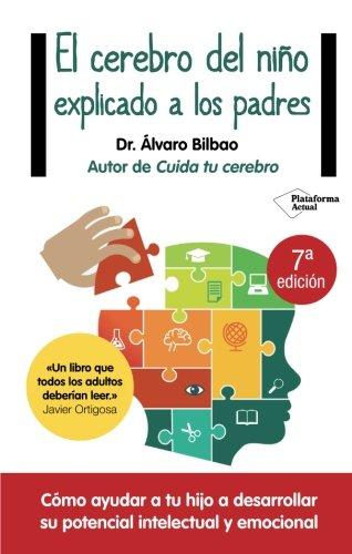 El cerebro del niño explicado a los padres (Spanish Edition) [Alvaro Bilbao] (Tapa Blanda)