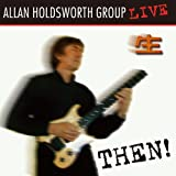 Then!  Allan Holdsworth Group LIVE