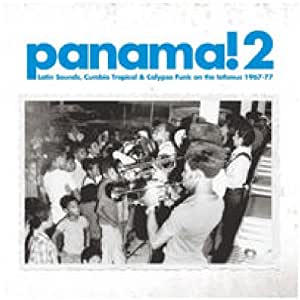 Panama! 2: Latin Sounds, Cumbia Tropical and Calypso Funk on the Isthmus 1967-77