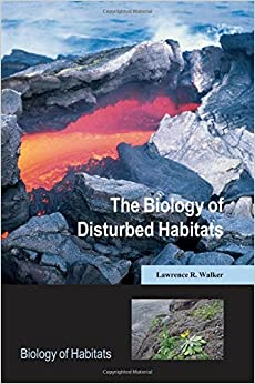 The Biology of Disturbed Habitats (Biology of Habitats Series)