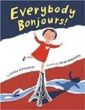 Everybody Bonjours!, Leslie Kimmelman, 0375944435