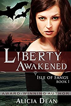 Liberty Awakened (The Isle of Fangs Series, Book 1) by [Dean, Alicia]
