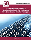 A User's Guide for FAST: Engineering Tools for Estimating Fire Growth and Smoke Transport, nist, 1495222292