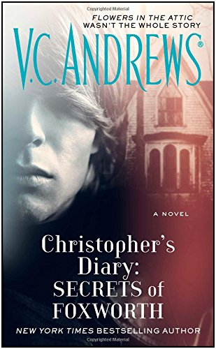 Christophers Diary: Secrets Of Foxworth - Book #6 of the Dollanganger