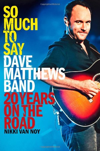 So Much to Say: Dave Matthews Band--20 Years on the Road (Best Selling Band Merchandise)