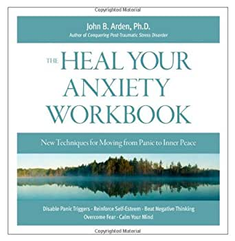 Heal Your Anxiety Workbook: New Technique for Moving from Panic to ...
