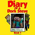 Diary of a Minecraft Dork Steve, Book 1: Brave and Weak Audiobook by  MC Steve Narrated by  Dork Steve