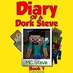 Diary of a Minecraft Dork Steve, Book 1: Brave and Weak |  MC Steve