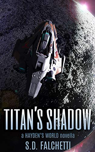 Titan's Shadow: A Hayden's World Novella (Hayden's World Origins Book 5) ()