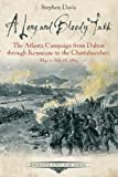 A Long and Bloody Task: The Atlanta Campaign from Dalton through Kennesaw to the Chattahoochee, May 5-July 18, 1864 (Emerging Civil War Series)