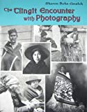img - for The Tlingit Encounter with Photography book / textbook / text book