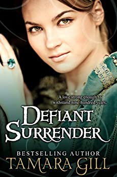 Defiant Surrender: A Medieval Time Travel Romance by [Gill, Tamara]