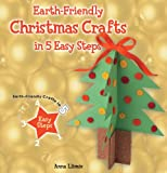 Earth-Friendly Christmas Crafts in 5 Easy Steps, Anna Llimós Plomer, 0766041883