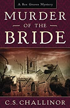 Murder of the Bride (Rex Graves Mystery Book 5) by [Challinor, C.S.]