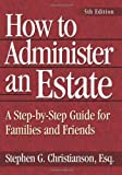 How to Administer an Estate, Stephen G. Christianson, 1564147274