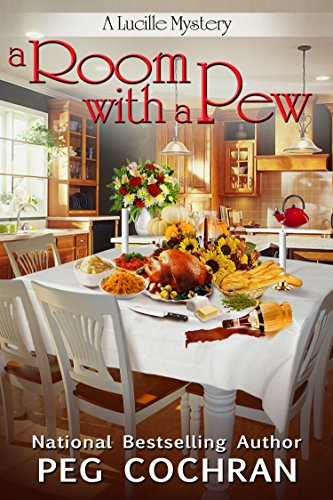 A Room with a Pew (A Lucille Mystery Book 4) ()