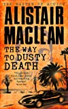 Front cover for the book The Way to Dusty Death by Alistair MacLean