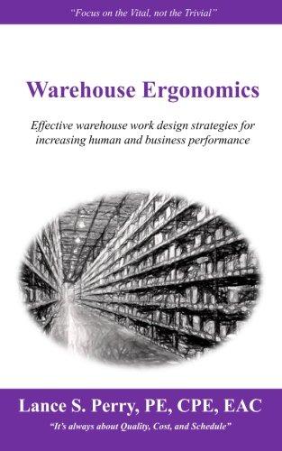 Warehouse Ergonomics: Effective warehouse work design strategies for increasing human and business performance pdf epub
