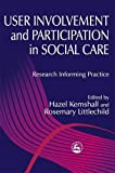 img - for User Involvement and Participation in Social Care: Research Informing Practice book / textbook / text book