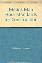 Means Man-Hour Standards for Construction