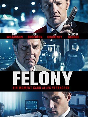 Felony - Ein Moment kann alles verändern Film