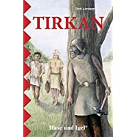 Tirkan: Ein Roman aus der Jungsteinzeit