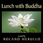 Lunch with Buddha | Roland Merullo