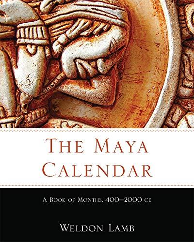 America 2000 Calendar - The Maya Calendar: A Book of Months, 400-2000 CE