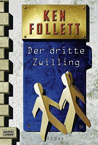 Der dritte Zwilling Taschenbuch – 1999 Ken Follett Wolfgang Neuhaus Lore Strassl Till R. Lohmeyer