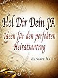 img - for Hol Dir Dein JA - Ideen f r den perfekten Heiratsantrag (German Edition) book / textbook / text book