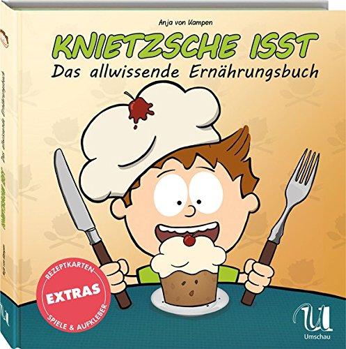 Knietzsche isst: Das allwissende Ernährungsbuch