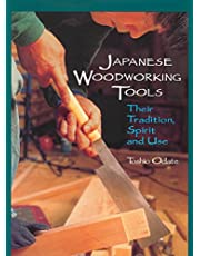 Japanese Woodworking Tools: Their Tradition, Spirit & Use: Their Tradition, Spirit and Use