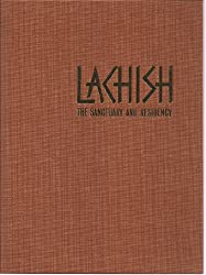 Investigations at Lachish: The sanctuary and the residency (Lachish V) (Publications of the Institute of Archaeology, Tel Aviv University)