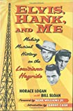 img - for Elvis, Hank, and Me: Making Musical History on the Louisiana Hayride book / textbook / text book