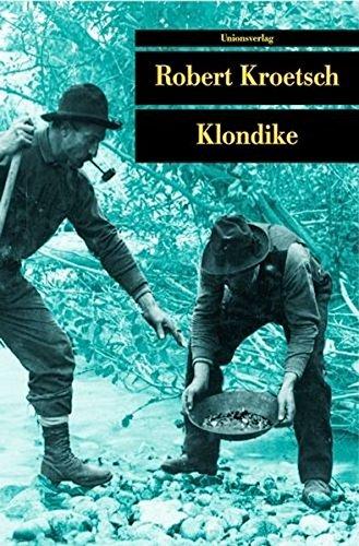 Klondike. Die Ballade von Lou und Dangerous Dan McGrew (Unionsverlag Taschenbücher)
