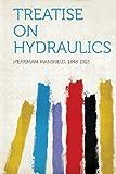 Treatise on Hydraulics, Merriman Mansfield 1848-1925, 1313051357