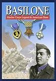 Basilone: Marine Corps Legend & American Hero by None