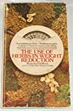 img - for THE USE OF HERBS IN WEIGHT REDUCTION EVERYTHING TO LOSE-- NOTHING TO GAIN A GUIDE TO NATURE'S MYSTERIOUS HERBS THAT HELP PARE AWAY UNWANTED POUNDS book / textbook / text book