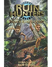 Ruin Hunters and the Pirate King's Quest: A series of epic adventures throughout ancient sites across the globe!