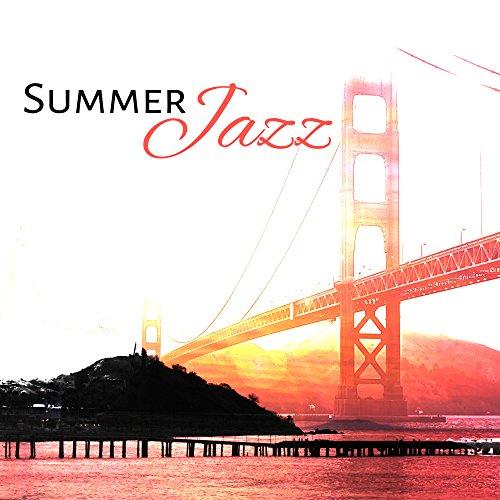 - Summer Jazz – Relaxing Jazz, Instrumental Music, Easy Listening, Smooth Jazz Songs, Bossa Nova