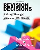 Revision Decisions: Talking Through Sentences and Beyond