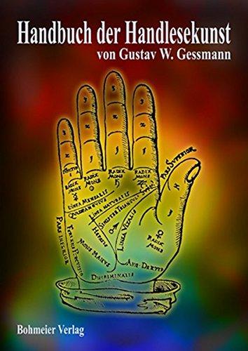 Handbuch der Handlesekunst: Eine kurze übersichtliche Zusammenstellung für Chiromanten - Die Deutung der Handformen und Handfläche Taschenbuch – 1. September 2008 Gustav W. Gessmann Bohmeier J 3890945775
