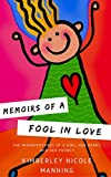 Memoirs of a Fool in Love: The Misadventures of a Girl, her Heart, and her Pooncy: Finding Hope and Humor after Heartbreak