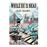 [ WHILE HE IS NEAR Paperback ] Kessler, G D ( AUTHOR ) Jun - 03 - 2014 [ Paperback ]