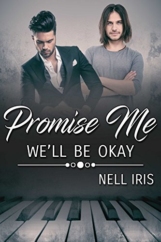 Promise Me We'll Be Okay by [Iris, Nell]