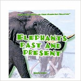"""Elephants Past And Present"" - 978-0823952021 DJVU EPUB por Marianne Johnston"