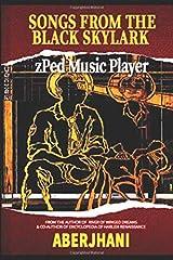Songs from the Black Skylark zPed Music Player Paperback