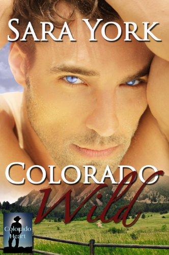 - Colorado Wild (Colorado Heart Book 1)
